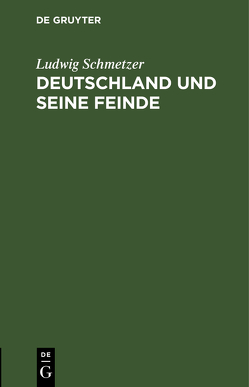 Deutschland und seine Feinde von Schmetzer,  Ludwig