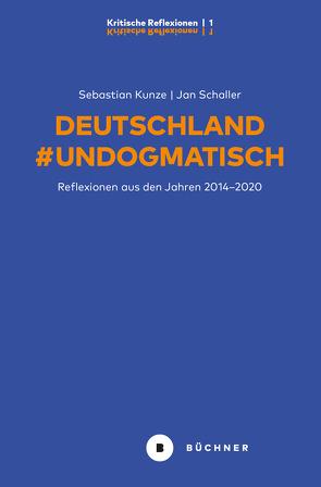 Deutschland #Undogmatisch von Jacob,  Frank, Kunze,  Sebastian, Schaller,  Jan