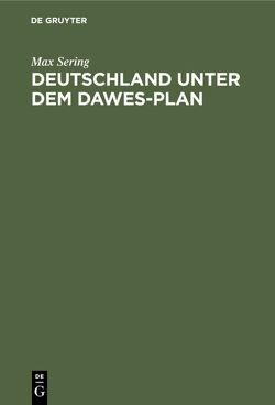 Deutschland unter dem Dawes-Plan von Sering,  Max