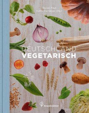 Deutschland vegetarisch von Golling,  Bernd, Kamp,  Andrea, Paul,  Stevan, Seiser,  Katharina