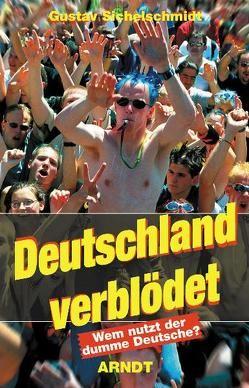 Deutschland verblödet von Sichelschmidt,  Gustav