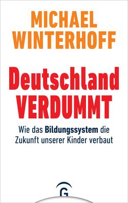 Deutschland verdummt von Winterhoff,  Michael
