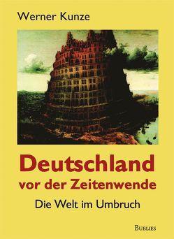 Deutschland vor der Zeitenwende von Kunze,  Werner