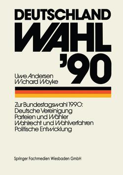 Deutschland Wahl '90 von Andersen,  Uwe, Woyke,  Wichard