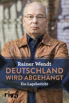 Deutschland wird abgehängt von Wendt,  Rainer