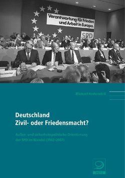 Deutschland: Zivil- oder Friedensmacht? von Herkendell,  Michael