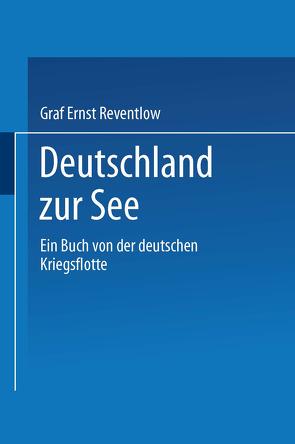 Deutschland zur See von Reventlow,  Ernst zu