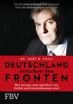 Deutschland zwischen den Fronten von Polli,  Gert R.