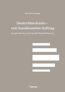 Deutschlandradio – sein bundesweiter Auftrag von Holznagel,  Bernd