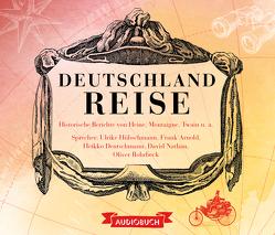 Deutschlandreise von Arnold,  Frank, Deutschmann,  Heikko, Diverse, Hübschmann,  Ulrike, Nathan,  David, Rohrbeck,  Oliver