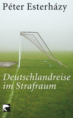Deutschlandreise im Strafraum von Buda,  György, Esterházy,  Péter