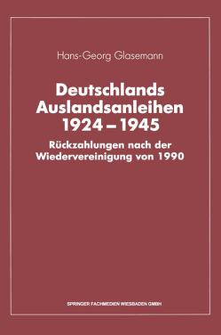 Deutschlands Auslandsanleihen 1924–1945 von Glasemann,  Hans-Georg
