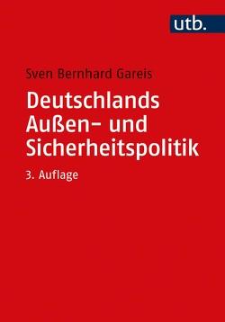 Deutschlands Außen- und Sicherheitspolitik von Gareis,  Sven Bernhard
