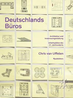 Deutschlands Büros. Architektur und Innenraumgestaltung von van Uffelen,  Chris