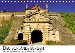 Deutschlands Burgen – besondere Burgen und schöne Schlösser (Tischkalender 2019 DIN A5 quer)