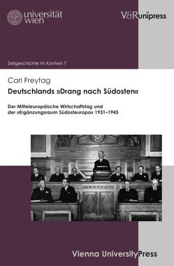 Deutschlands »Drang nach Südosten« von Freytag,  Carl, Rathkolb,  Oliver