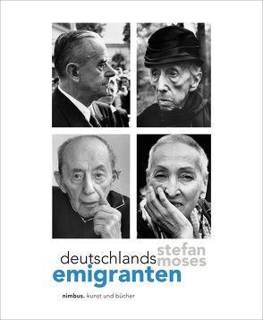 Deutschlands Emigranten von Moses,  Stefan, Stölzl,  Christoph