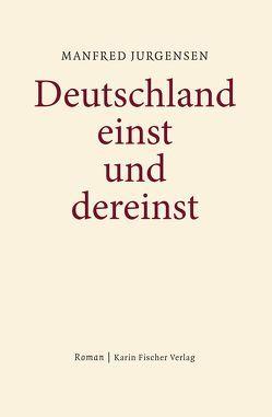 Deutschlands Ende von Jurgensen,  Manfred