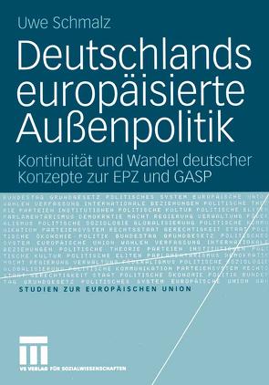 Deutschlands europäisierte Außenpolitik von Schmalz,  Uwe