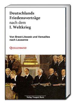 Deutschlands Friedensverträge nach dem I. Weltkrieg von Schenk,  S.