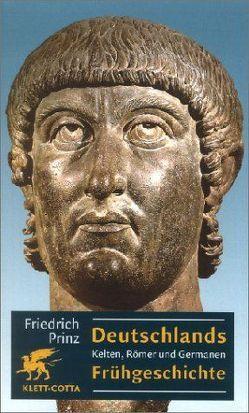 Deutschlands Frühgeschichte von Prinz,  Friedrich