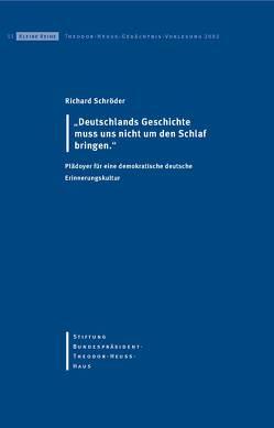 """""""Deutschlands Geschichte muss uns nicht um den Schlaf bringen"""" von Schröder,  Richard, Stiftung Bundespräsident-Theodor-Heuss-Haus"""