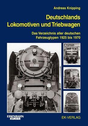 Deutschlands Lokomotiven und Triebwagen von Knipping,  Andreas