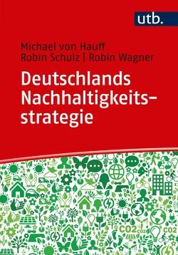 Deutschlands Nachhaltigkeitsstrategie von Schulz,  Robin, von Hauff,  Michael, Wagner,  Robin