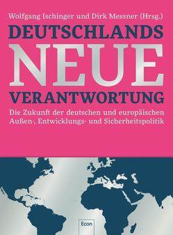 Deutschlands neue Verantwortung von Ischinger,  Wolfgang, Messner,  Dirk