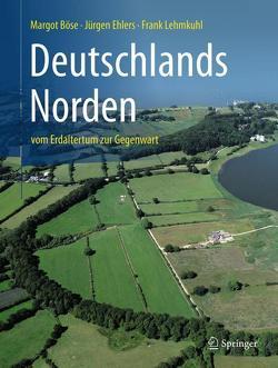 Deutschlands Norden von Böse,  Margot, Ehlers,  Jürgen, Lehmkuhl,  Frank