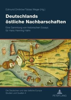Deutschlands östliche Nachbarschaften von Dmitrów,  Edmund, Weger,  Tobias