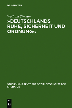 »Deutschlands Ruhe, Sicherheit und Ordnung« von Siemann,  Wolfram