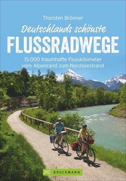 Deutschlands schönste Flussradwege von Brönner,  Thorsten