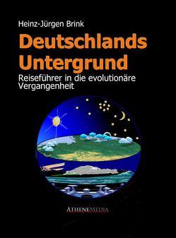 Deutschlands Untergrund – Reiseführer in die evolutionäre Vergangenheit von Brink,  Heinz-Jürgen