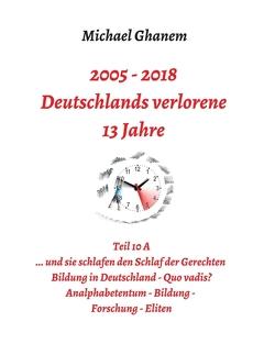Deutschlands verlorene 13 Jahre von Ghanem,  Michael