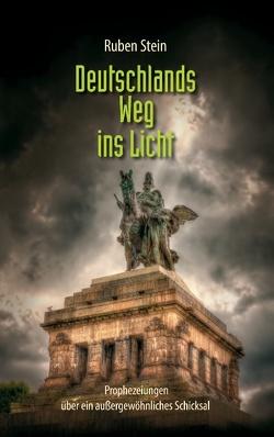 Deutschlands Weg ins Licht von Stein,  Ruben