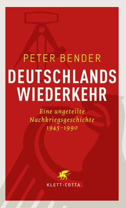Deutschlands Wiederkehr von Bender,  Peter