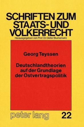 Deutschlandtheorien auf der Grundlage der Ostvertragspolitik von Teyssen,  Georg