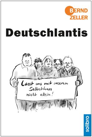 Deutschlantis von Zeller,  Bernd