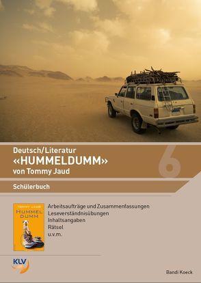 Deutsch/Literatur – 'Hummeldumm' von Tommy Jaud von Koeck,  Bandi