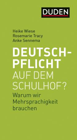 Deutschpflicht auf dem Schulhof? von Dudenredaktion, Sennema,  Anke, Tracy,  Rosemarie, Wiese,  Heike