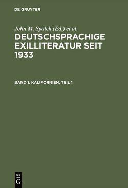 Deutschsprachige Exilliteratur seit 1933 / Kalifornien von Spalek,  John M., Strelka,  Joseph