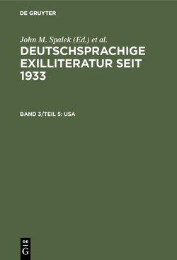 Deutschsprachige Exilliteratur seit 1933 / USA von Feilchenfeldt,  Konrad, Hawrylchak,  Sandra H., Spalek,  John M.