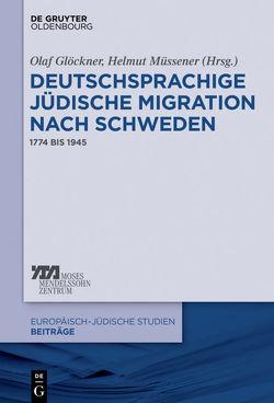 Deutschsprachige jüdische Migration nach Schweden von Andersson,  Lars M., Glöckner,  Olaf, Müssener,  Helmut, Roos,  Lena