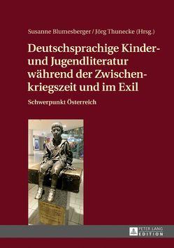 Deutschsprachige Kinder- und Jugendliteratur während der Zwischenkriegszeit und im Exil von Blumesberger,  Susanne, Thunecke,  Jörg