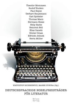Deutschsprachige Nobelpreisträger für Literatur von Ruchniewicz,  Krzysztof, Zybura,  Marek