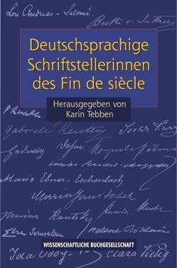 Deutschsprachige Schriftstellerinnen des Fin de siècle von Tebben,  Karin