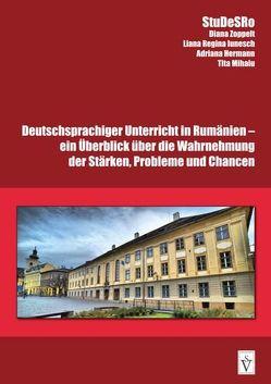 Deutschsprachiger Unterricht in Rumänien von Hermann,  Adriana, Iunesch,  Liana Regina, Mihaiu,  Tita, Zoppelt,  Diana