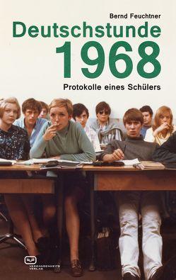 Deutschstunde 1968 von Feuchtner,  Bernd