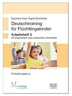 Deutschtraining für Flüchtlingskinder 2 von Skwirblies,  Sigrid, Voss,  Suzanne